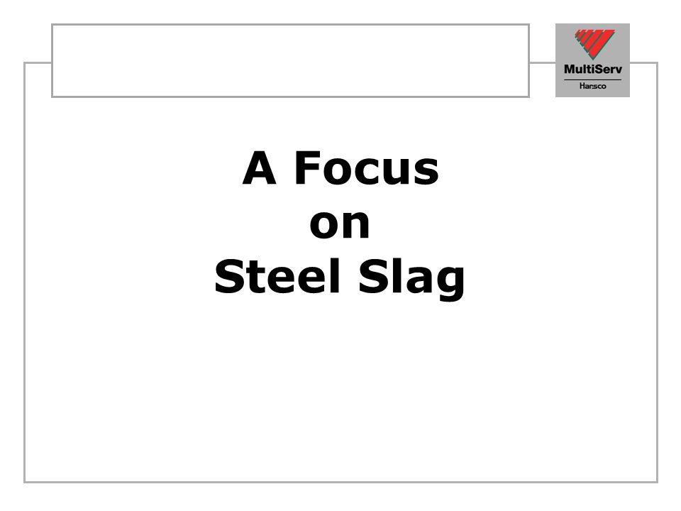 A Focus on Steel Slag