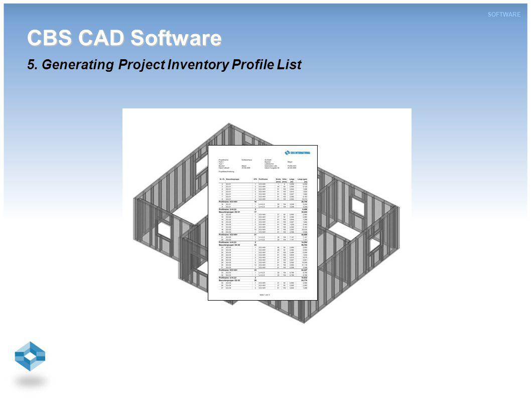 CBS CAD Software CBS CAD Software 5. Generating Project Inventory Profile List SOFTWARE