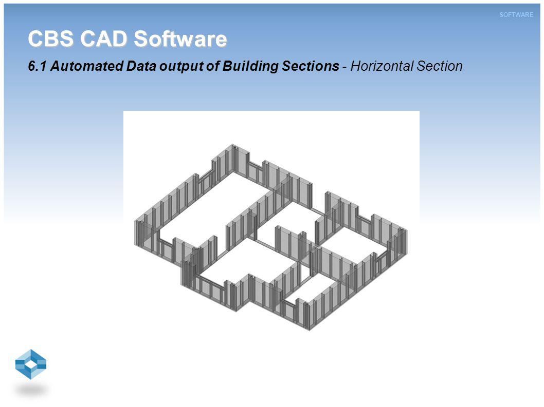 CBS CAD Software CBS CAD Software 6.1 Automated Data output of Building Sections - Horizontal Section SOFTWARE