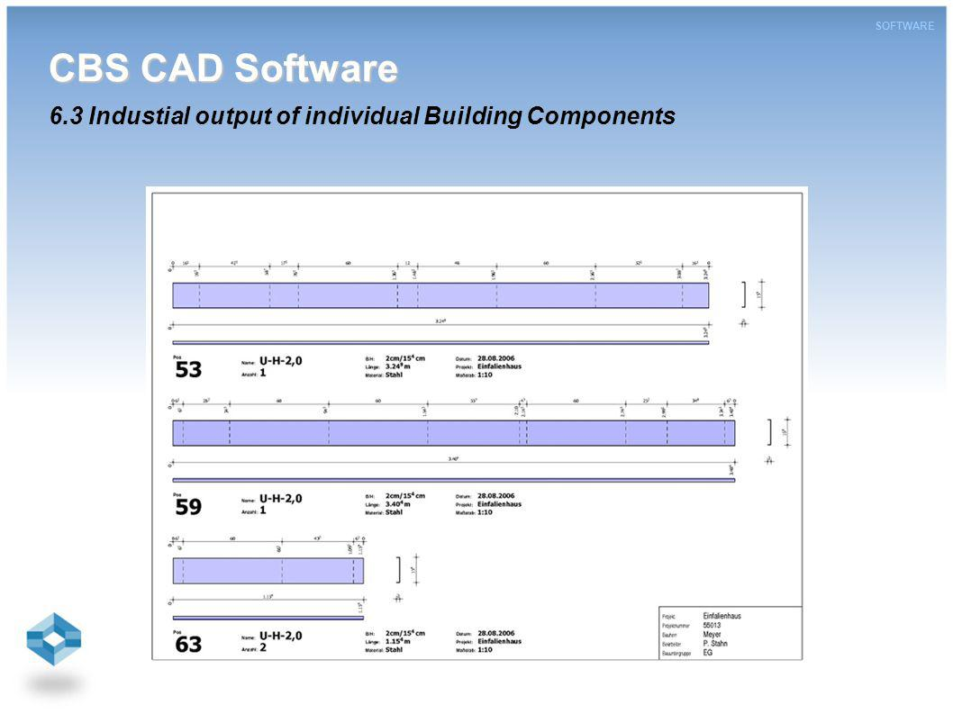 CBS CAD Software CBS CAD Software 6.3 Industial output of individual Building Components SOFTWARE