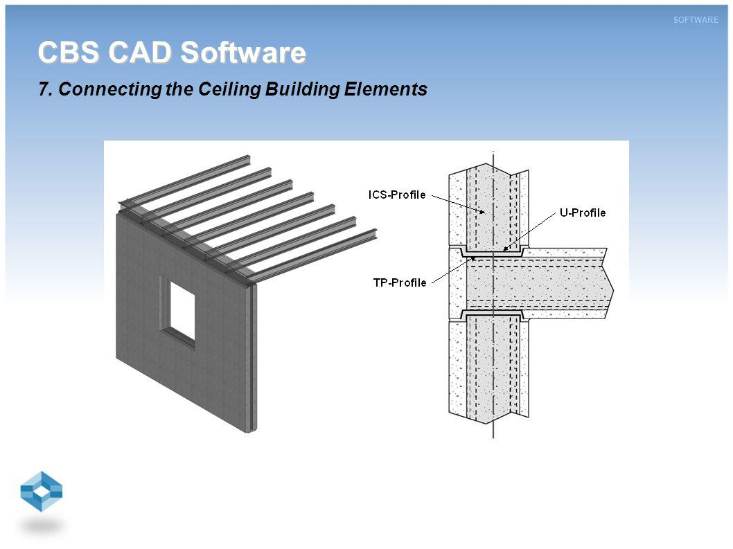 CBS CAD Software CBS CAD Software 7. Connecting the Ceiling Building Elements SOFTWARE