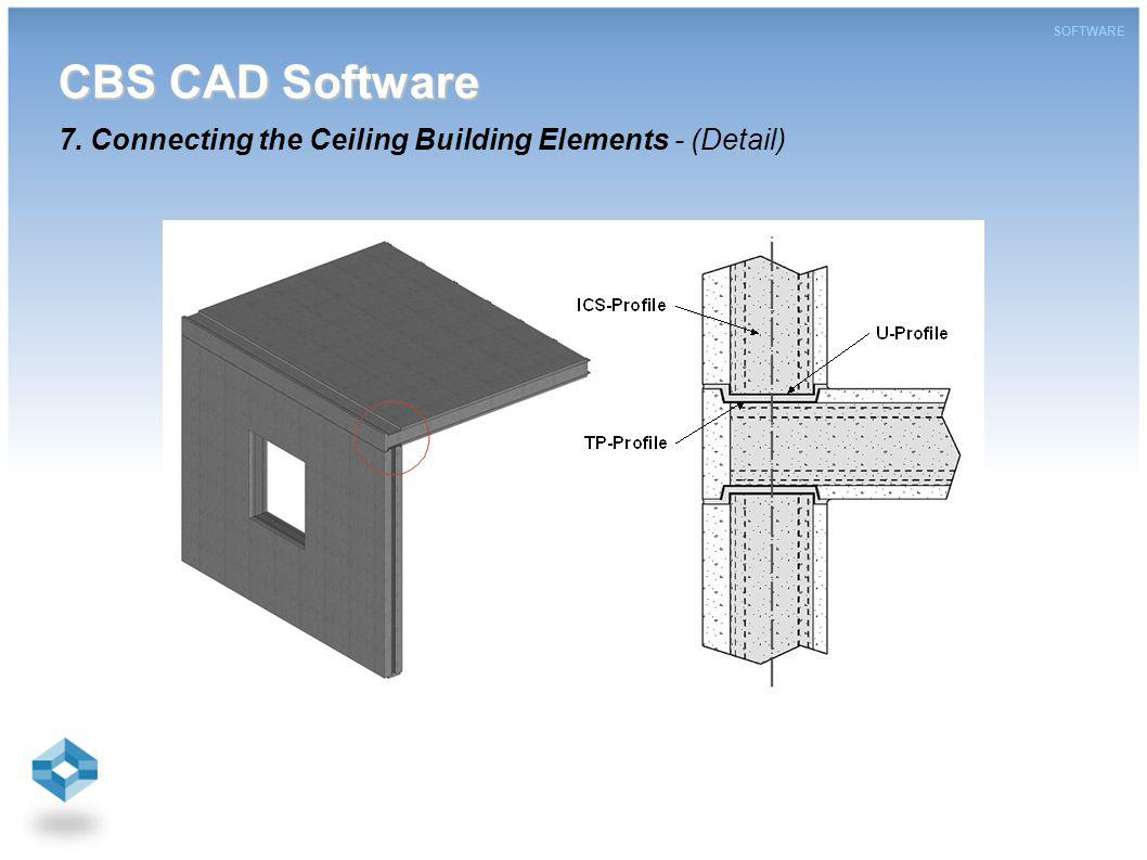 CBS CAD Software CBS CAD Software 7. Connecting the Ceiling Building Elements - (Detail) SOFTWARE