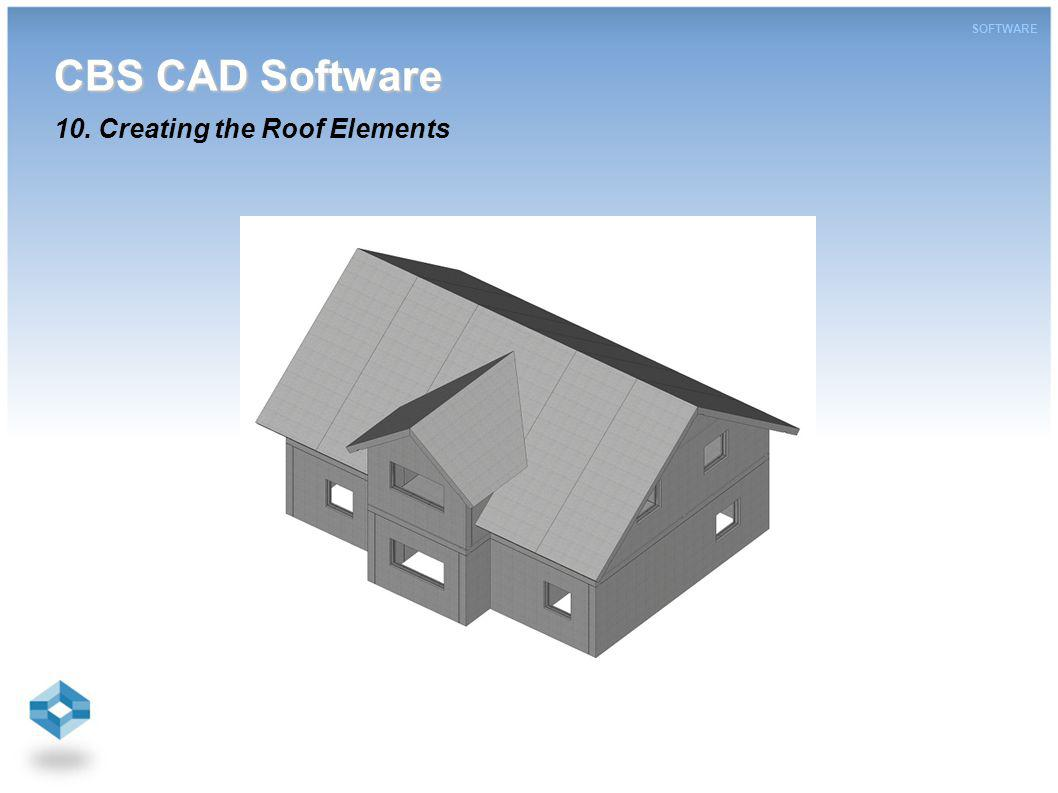 CBS CAD Software CBS CAD Software 10. Creating the Roof Elements SOFTWARE
