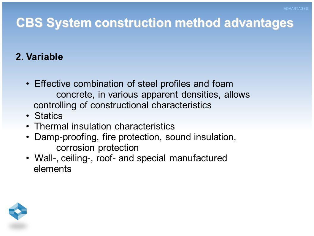 Effective combination of steel profiles and foam concrete, in various apparent densities, allows controlling of constructional characteristics Statics Thermal insulation characteristics Damp-proofing, fire protection, sound insulation, corrosion protection Wall-, ceiling-, roof- and special manufactured elements 2.