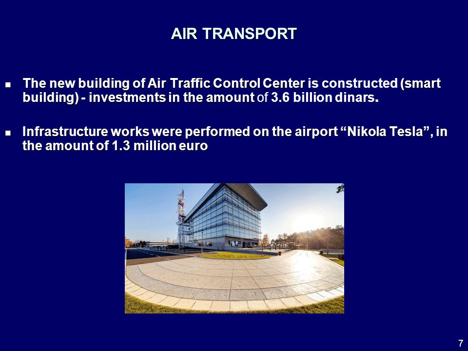 The new building of Air Traffic Control Center (smart building) - investments in the amount The new building of Air Traffic Control Center is constructed (smart building) - investments in the amount of 3.6 billion dinars.
