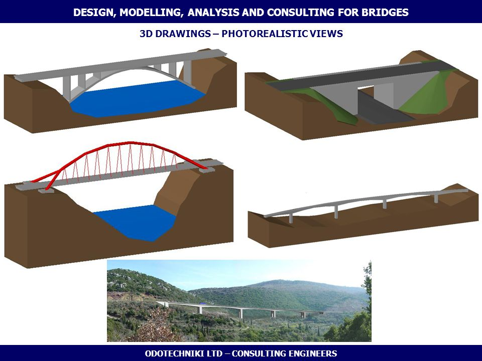 ODOTECHNIKI LTD – CONSULTING ENGINEERS 3D DRAWINGS – PHOTOREALISTIC VIEWS DESIGN, MODELLING, ANALYSIS AND CONSULTING FOR BRIDGES