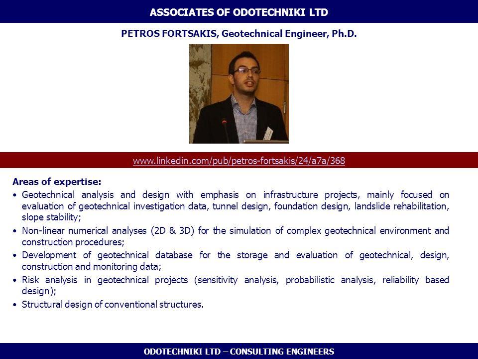 ODOTECHNIKI LTD – CONSULTING ENGINEERS ASSOCIATES OF ODOTECHNIKI LTD PETROS FORTSAKIS, Geotechnical Engineer, Ph.D.