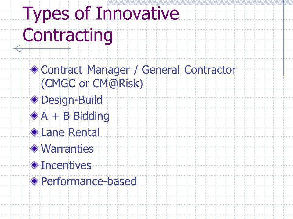 A + B Bidding Benefits: Improved coordination between prime and sub-contractors Reduced construction time minimizes impacts to users Contractors are required to put together a well conceived schedule Drawbacks : Contract changes are magnified; too many changes nullify the advantages of A+B Acceleration techniques may require more resources for contract administration More hours and over-time budget required from Region staff Negotiations for additional work are more intense since time is a bigger issue