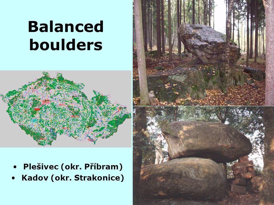 Balanced boulders Plešivec (okr. Příbram) Kadov (okr. Strakonice)