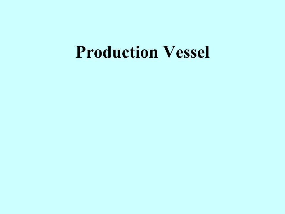 Production Vessel