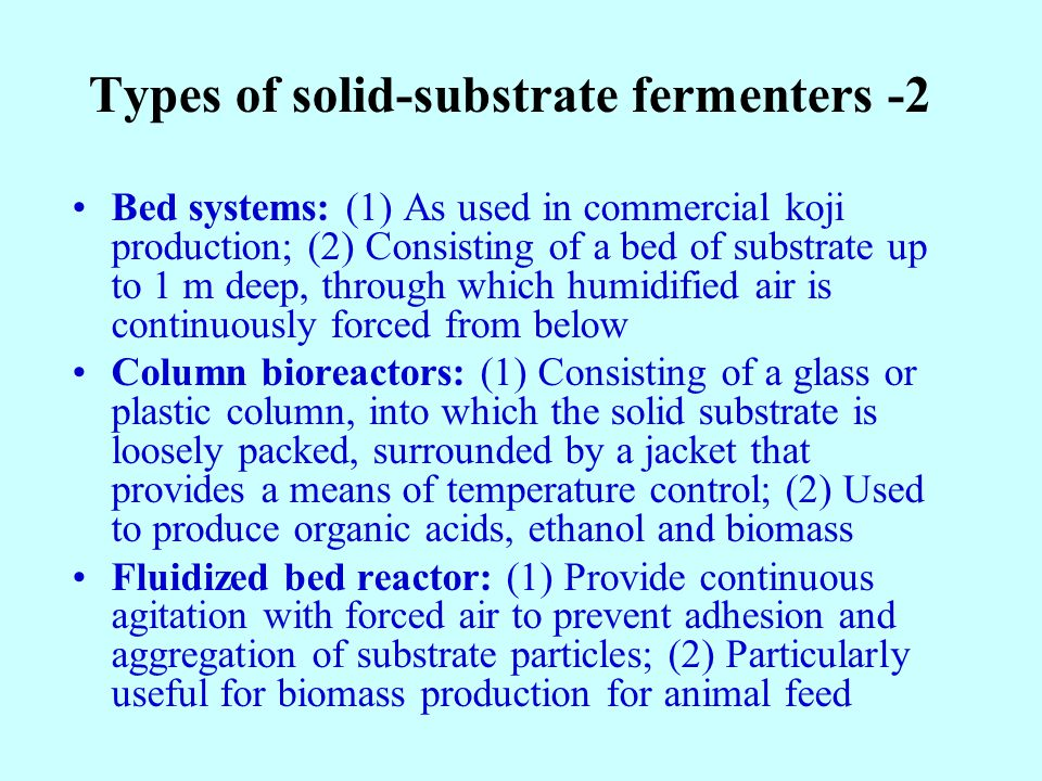 Types of solid-substrate fermenters -2 Bed systems: (1) As used in commercial koji production; (2) Consisting of a bed of substrate up to 1 m deep, th