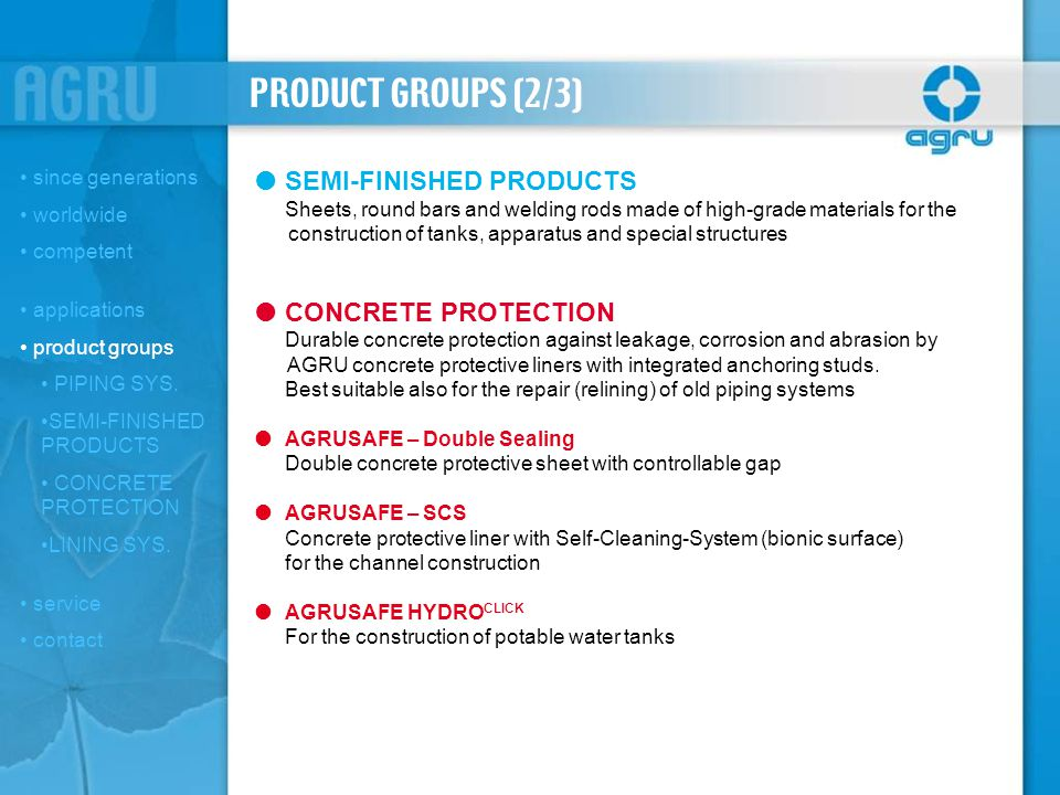 PRODUCT GROUPS (2/3) SEMI-FINISHED PRODUCTS Sheets, round bars and welding rods made of high-grade materials for the construction of tanks, apparatus