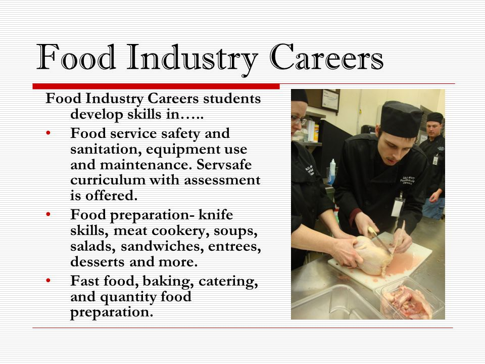 Food Industry Careers Food Industry Careers students develop skills in…..