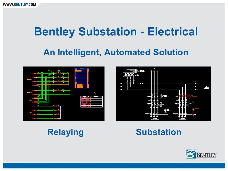 Bentley Substation - Electrical An Intelligent, Automated Solution RelayingSubstation
