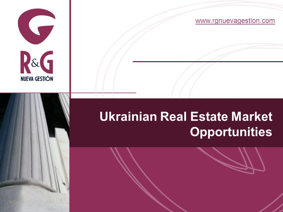 www.rgnuevagestion.com Ukrainian Real Estate Market Opportunities