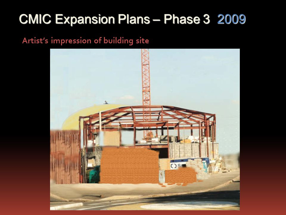 Artists impression of building site CMIC Expansion Plans – Phase 3 2009