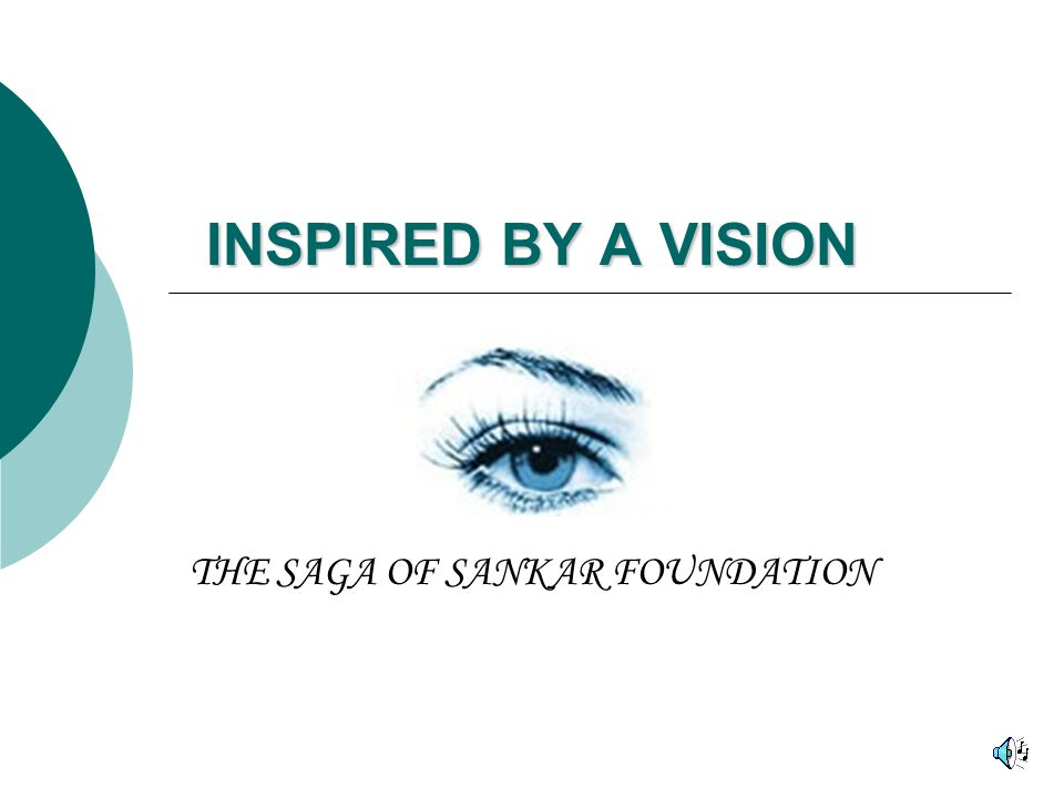 INSPIRED BY A VISION THE SAGA OF SANKAR FOUNDATION