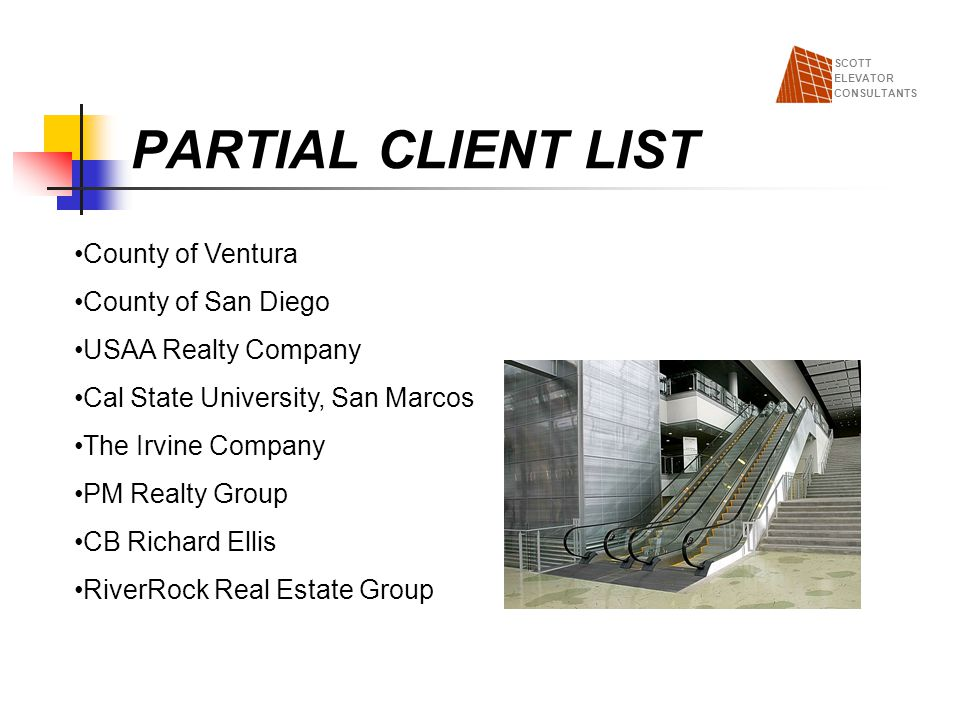 PARTIAL CLIENT LIST County of Ventura County of San Diego USAA Realty Company Cal State University, San Marcos The Irvine Company PM Realty Group CB R