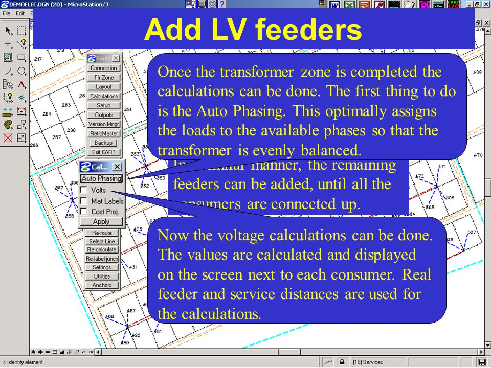 Add LV feeders In a similar manner, the remaining feeders can be added, until all the consumers are connected up. Once the transformer zone is complet