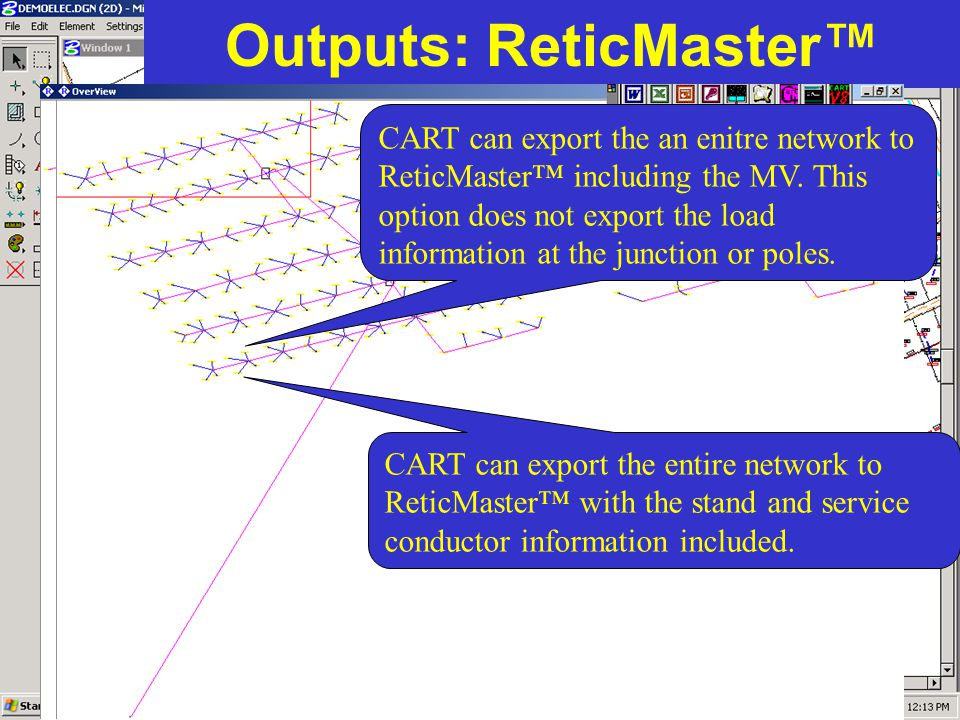Outputs: ReticMaster CART can export the an enitre network to ReticMaster including the MV. This option does not export the load information at the ju