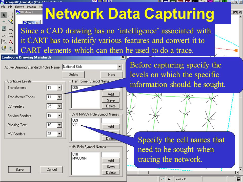 Network Data Capturing Before capturing specify the levels on which the specific information should be sought. Specify the cell names that need to be