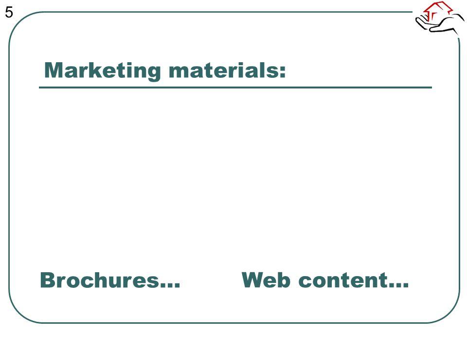Marketing materials: Web content… Brochures… 5