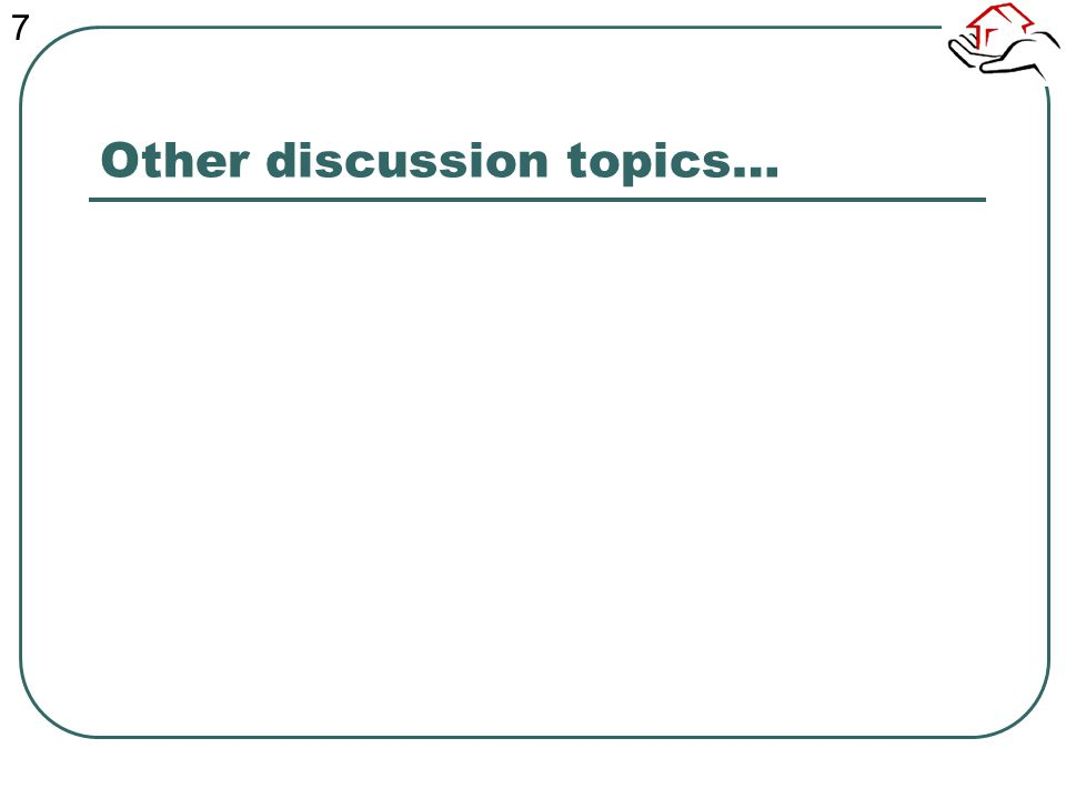 Other discussion topics… 7