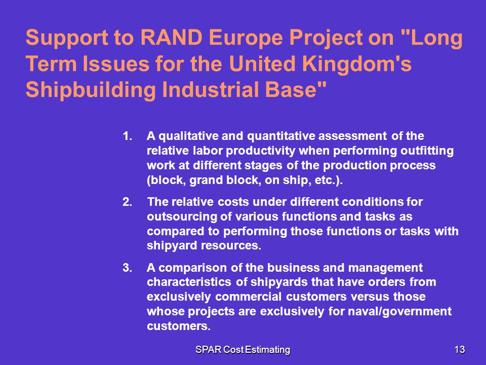 SPAR Cost Estimating13 Support to RAND Europe Project on