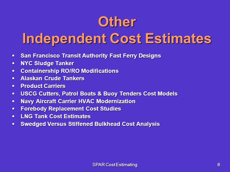 SPAR Cost Estimating6 Other Independent Cost Estimates San Francisco Transit Authority Fast Ferry Designs San Francisco Transit Authority Fast Ferry D