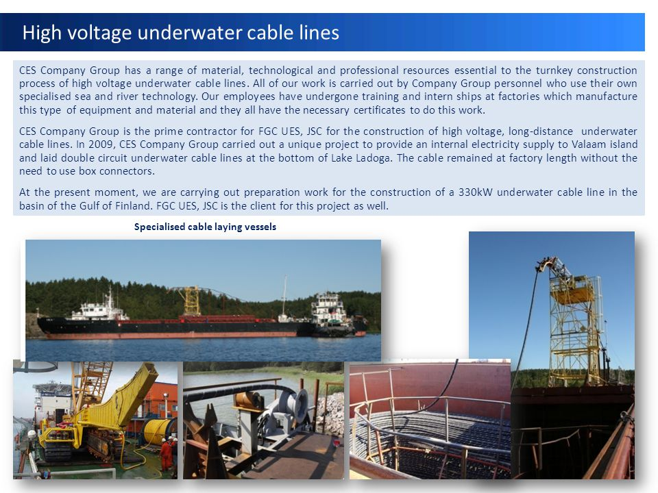 High voltage underwater cable lines Specialised cable laying vessels CES Company Group has a range of material, technological and professional resourc