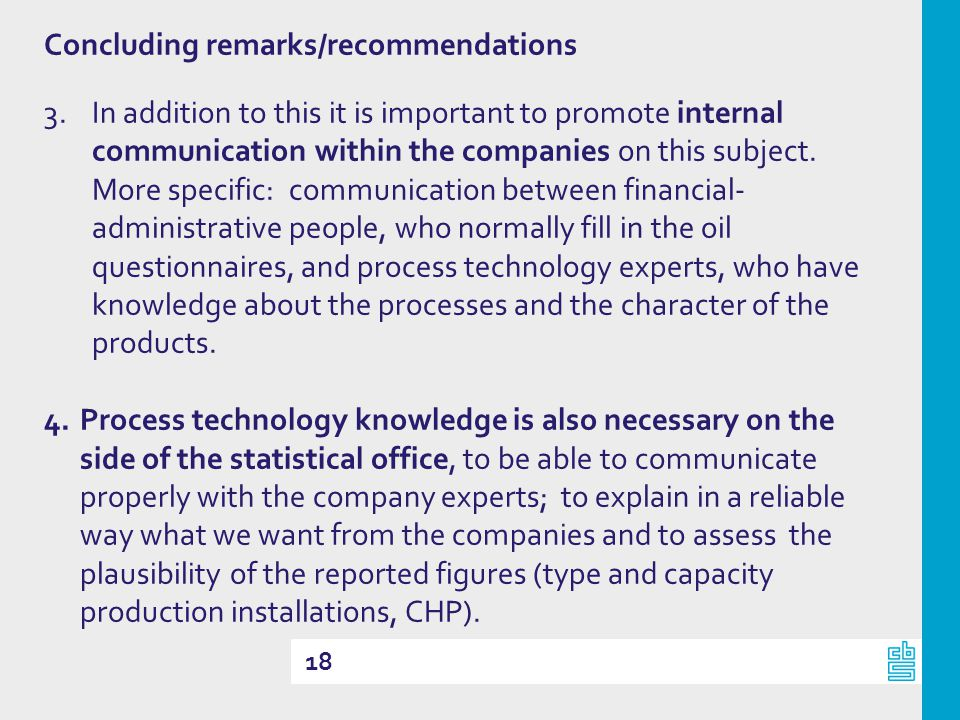18 Concluding remarks/recommendations 3.In addition to this it is important to promote internal communication within the companies on this subject.