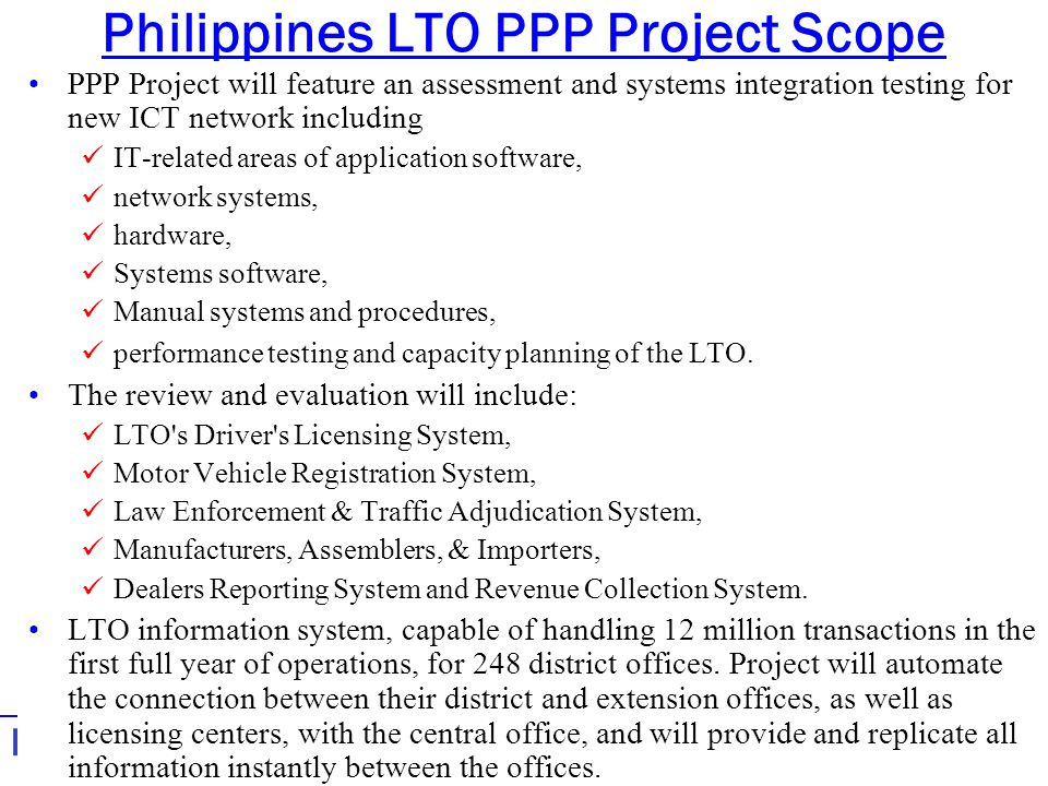 3 - PPP Feasibility Analysis & Risk Structuring24 Philippines LTO PPP Project Scope PPP Project will feature an assessment and systems integration tes