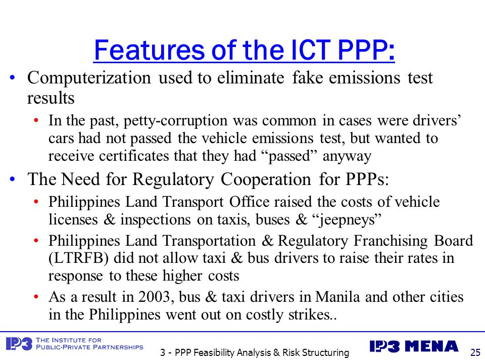 3 - PPP Feasibility Analysis & Risk Structuring25 Features of the ICT PPP: Computerization used to eliminate fake emissions test results In the past,