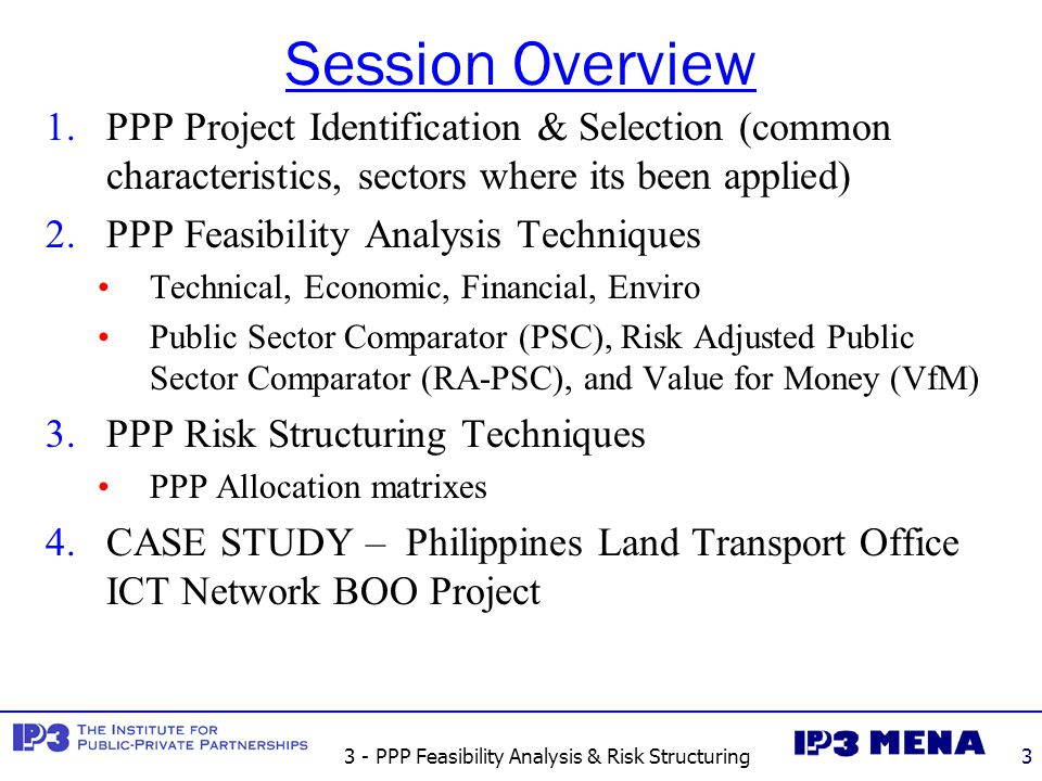 3 - PPP Feasibility Analysis & Risk Structuring24 Philippines LTO PPP Project Scope PPP Project will feature an assessment and systems integration testing for new ICT network including IT-related areas of application software, network systems, hardware, Systems software, Manual systems and procedures, performance testing and capacity planning of the LTO.
