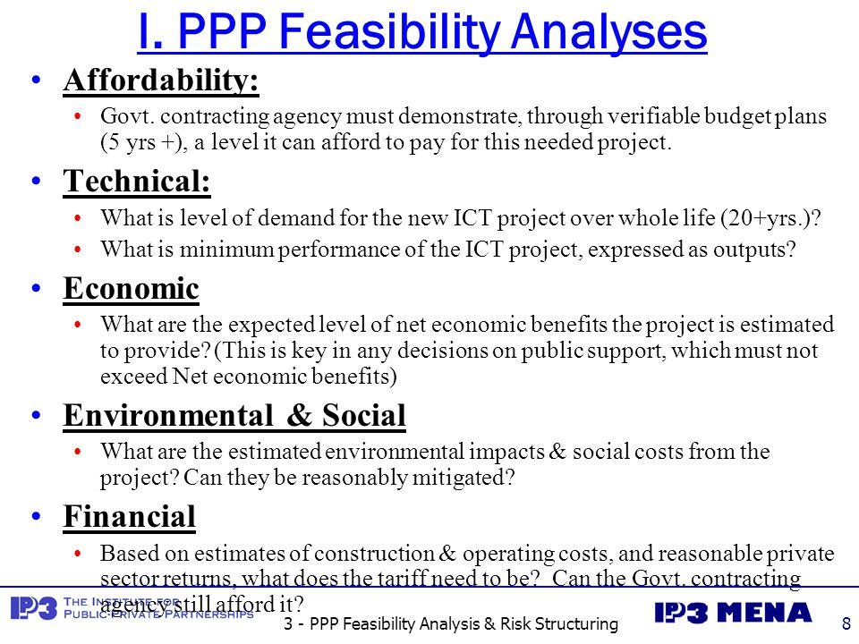 3 - PPP Feasibility Analysis & Risk Structuring8 I. PPP Feasibility Analyses Affordability: Govt. contracting agency must demonstrate, through verifia