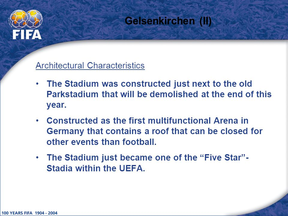 Gelsenkirchen (II) Architectural Characteristics The Stadium was constructed just next to the old Parkstadium that will be demolished at the end of this year.