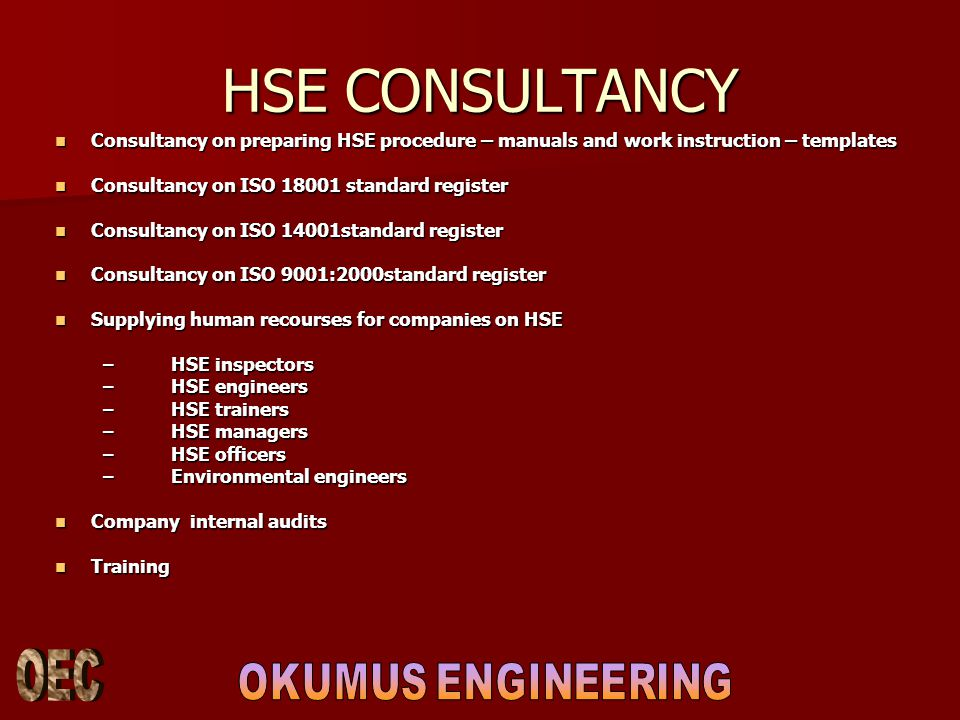 HSE CONSULTANCY Consultancy on preparing HSE procedure – manuals and work instruction – templates Consultancy on preparing HSE procedure – manuals and