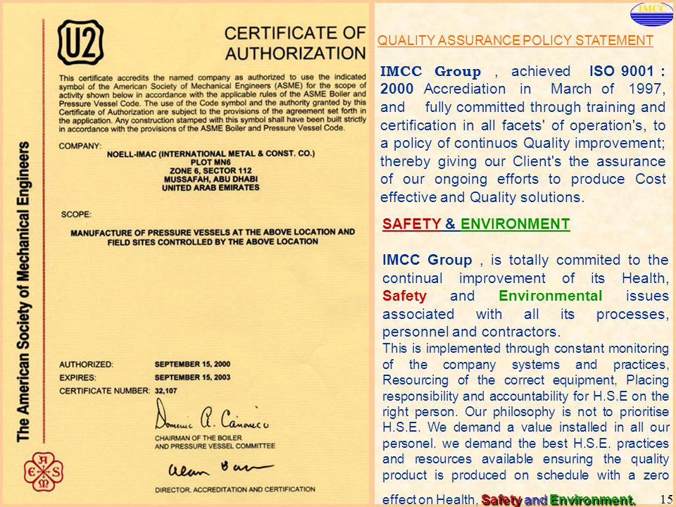 IMCC Group 15 QUALITY ASSURANCE POLICY STATEMENT IMCC Group, achieved ISO 9001 : 2000 Accrediation in March of 1997, and fully committed through train