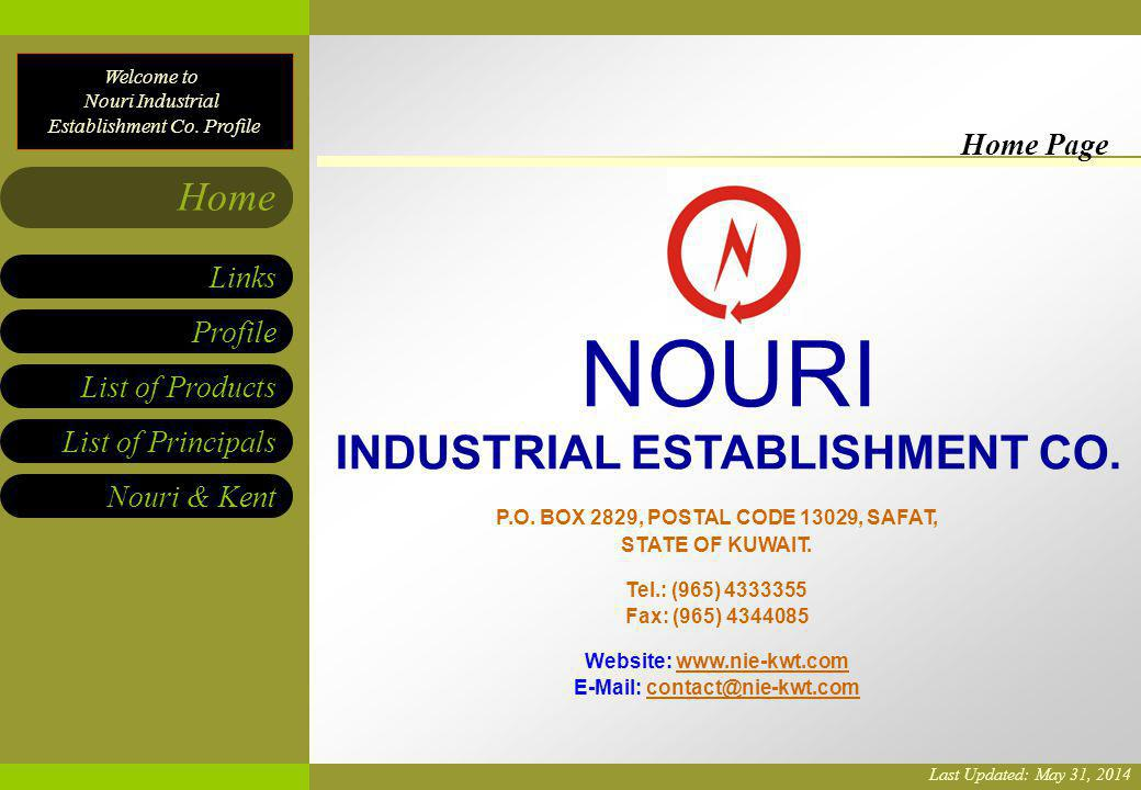 Welcome to Nouri Industrial Establishment Co. Profile List of Products List of Principals Nouri & Kent Links Profile Home P.O. BOX 2829, POSTAL CODE 1