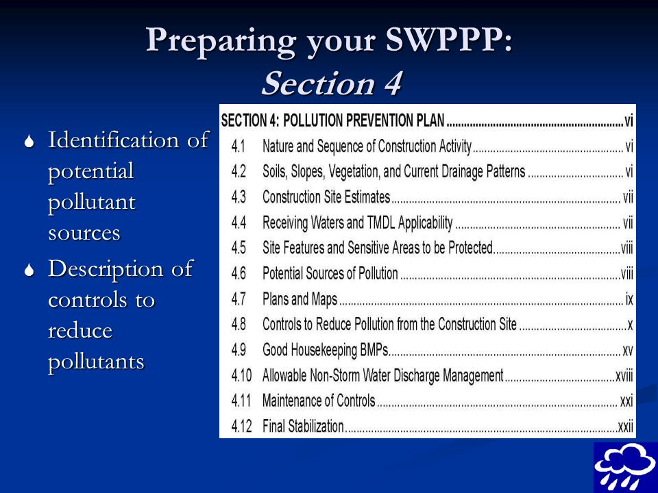 Preparing your SWPPP: Section 4 Identification of potential pollutant sources Identification of potential pollutant sources Description of controls to