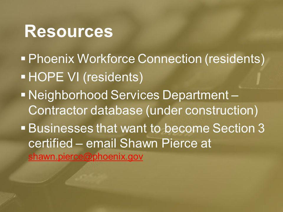 Phoenix Workforce Connection (residents) HOPE VI (residents) Neighborhood Services Department – Contractor database (under construction) Neighborhood