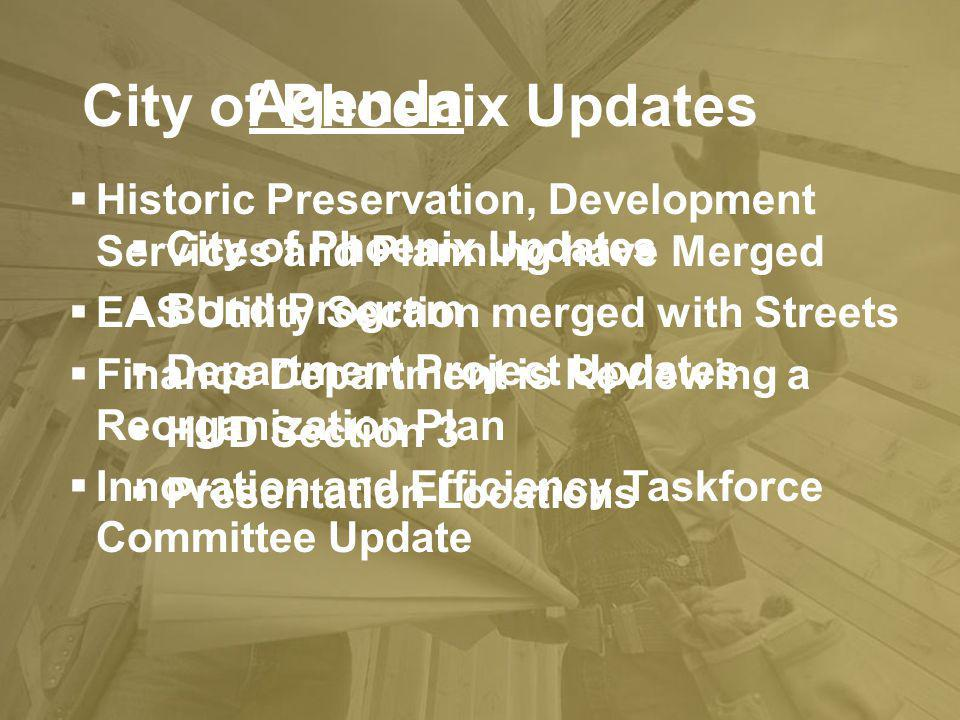 Agenda Historic Preservation, Development Services and Planning have Merged EAS Utility Section merged with Streets Finance Department is Reviewing a
