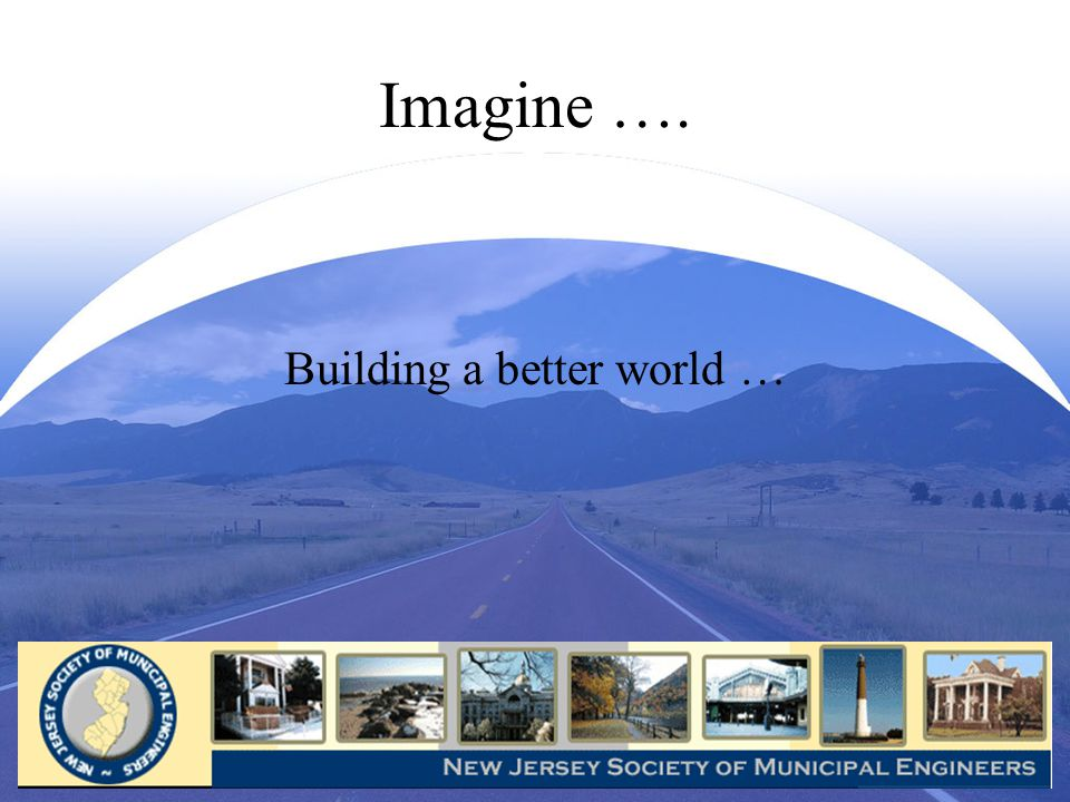 Imagine …. Building a better world …