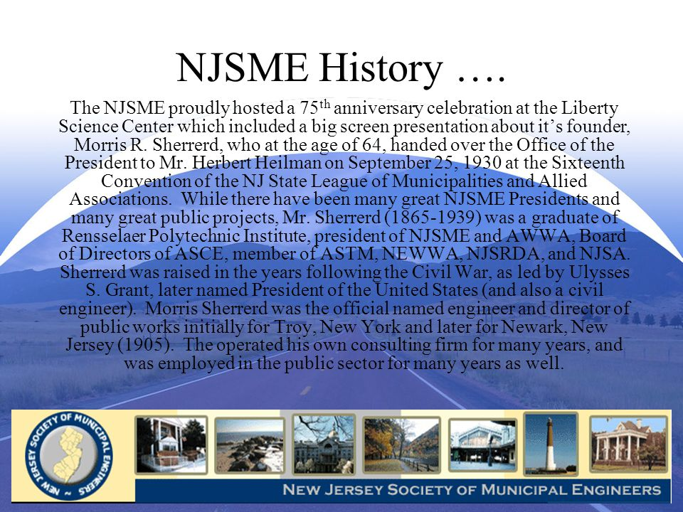 NJSME History …. The NJSME proudly hosted a 75 th anniversary celebration at the Liberty Science Center which included a big screen presentation about