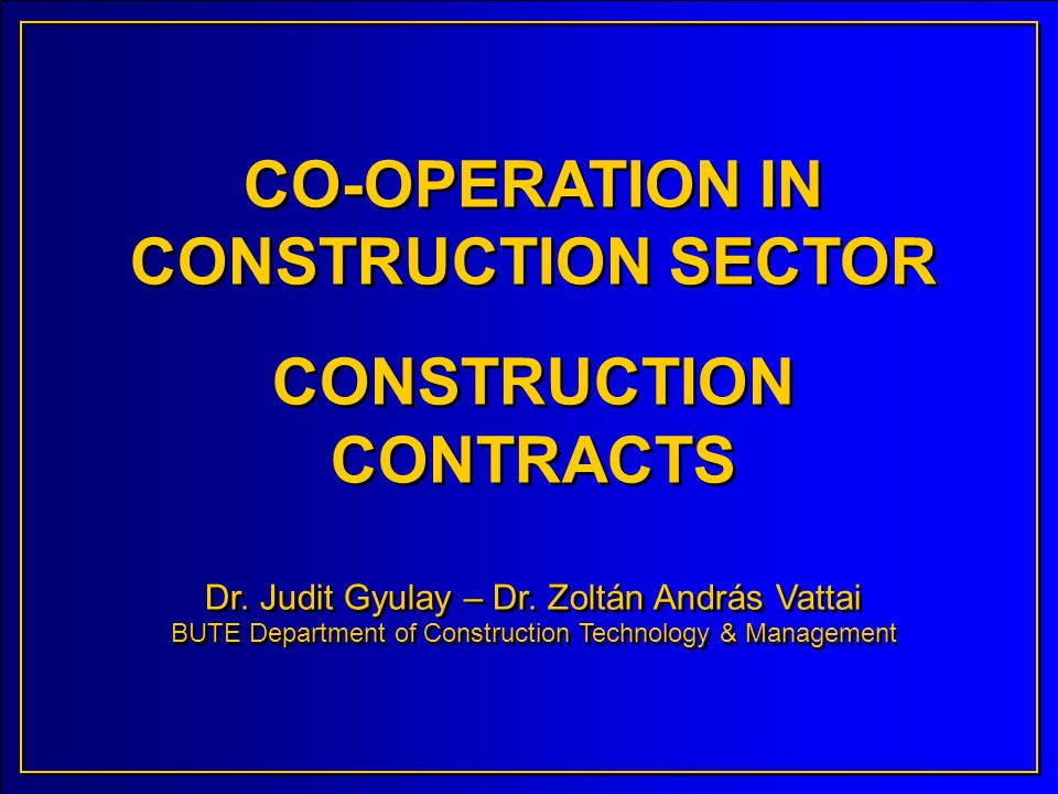 CO-OPERATION IN CONSTRUCTION SECTOR CONSTRUCTION CONTRACTS Dr.
