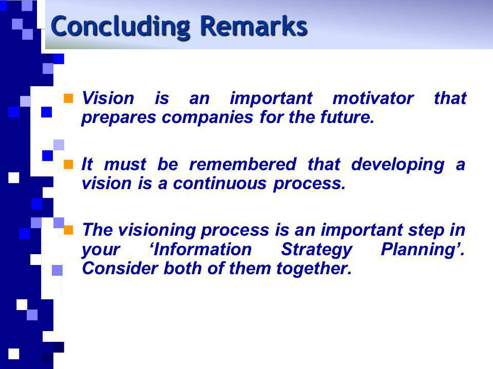 Vision is an important motivator that prepares companies for the future. It must be remembered that developing a vision is a continuous process. The v