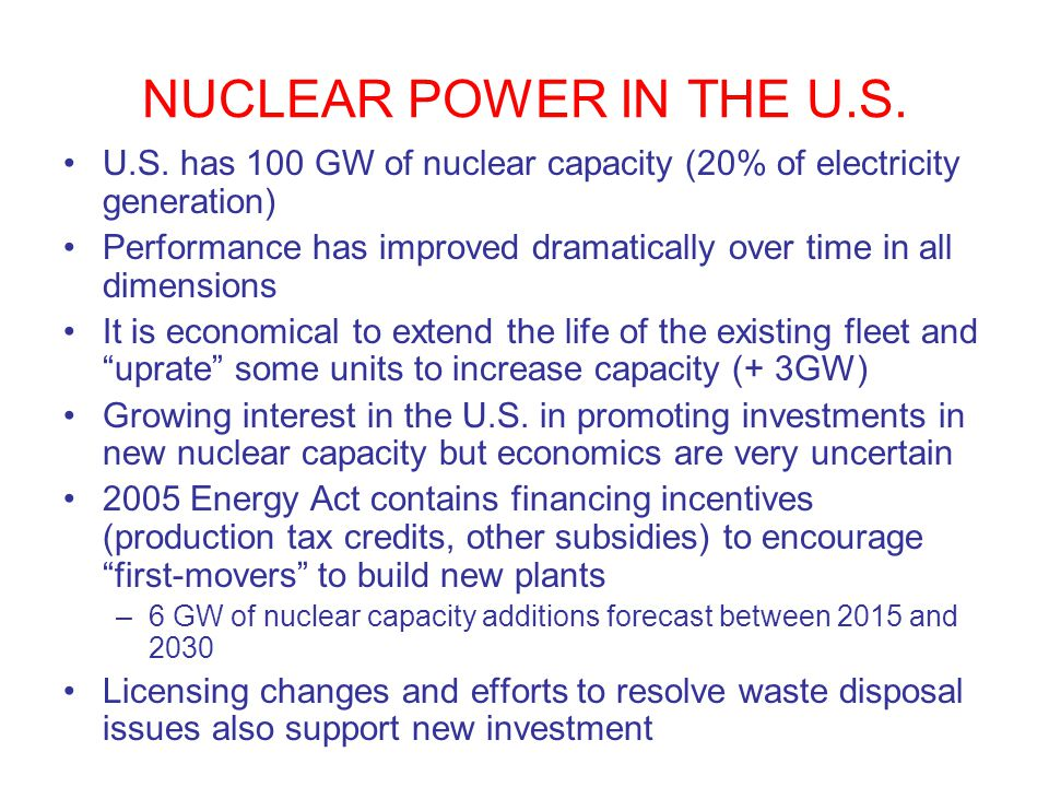NUCLEAR POWER IN THE U.S. U.S. has 100 GW of nuclear capacity (20% of electricity generation) Performance has improved dramatically over time in all d