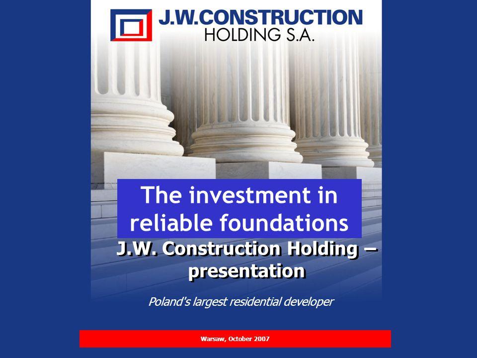 PREZENTACJA PLANÓW ROZWOJU FIRMY I WYNIKÓW FINANSOWYCH ZA 2006 ROK 1 Warszawa, październik 2007r. J.W. Construction Holding – presentation Poland's la