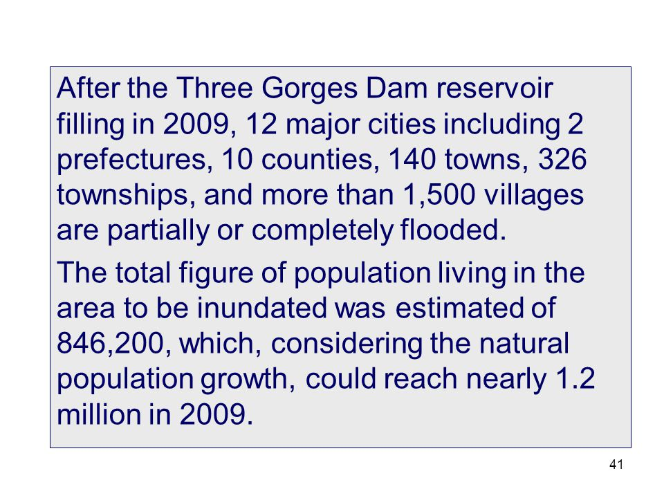 41 After the Three Gorges Dam reservoir filling in 2009, 12 major cities including 2 prefectures, 10 counties, 140 towns, 326 townships, and more than