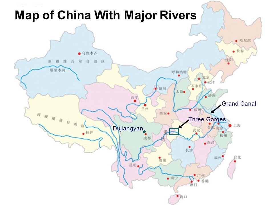 7 Map of China With Major Rivers Dujiangyan Grand Canal Three Gorges